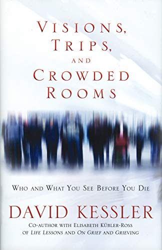9781401925420: Visions, Trips, and Crowded Rooms: Who and What You See Before You Die
