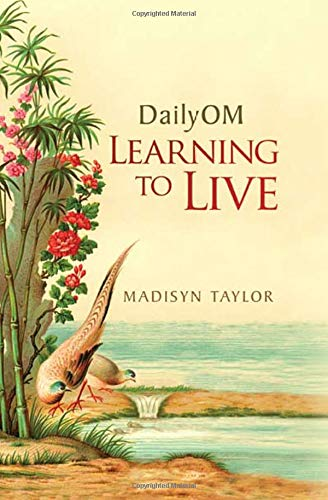 9781401925581: DailyOM: Learning to Live