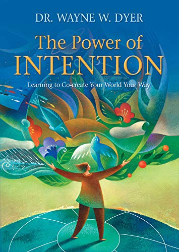 9781401925963: The Power of Intention: Learning to Co-create Your World Your Way