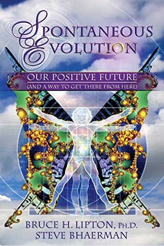 9781401926311: Spontaneous Evolution: Our Positive Future and a Way to Get There From Here