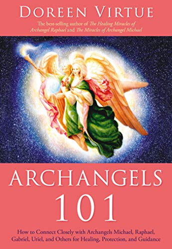 9781401926397: Archangels 101: How to Connect Closely with Archangels Michael, Raphael,  Uriel, Gabriel and Others for Healing, Protection, and Guidance