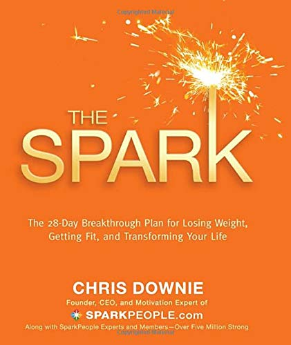 9781401926458: The Spark: The 28-Day Breakthrough Plan for Losing Weight, Getting Fit, and Transforming Your Life