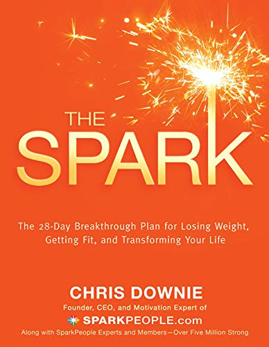 9781401926465: The Spark: The 28-Day Breakthrough Plan for Losing Weight, Getting Fit, and Transforming Your Life