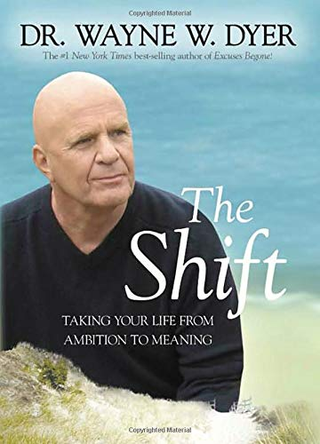 9781401927097: The Shift: Taking Your Life from Ambition to Meaning
