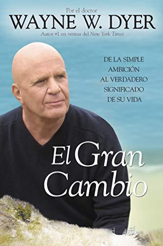 9781401927103: El Gran Cambio: De la simple ambición al verdadero significado de su vida (Spanish Edition)