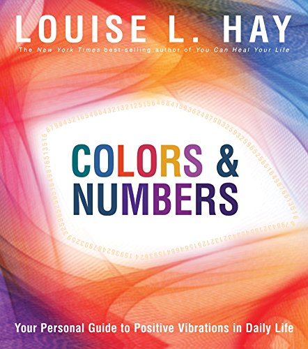 9781401927448: Colors & Numbers: Your Personal Guide to Positive Vibrations in Daily Life