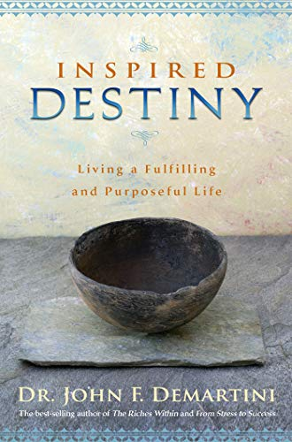 9781401927455: Inspired Destiny: Living a Fulfilling and Purposeful Life