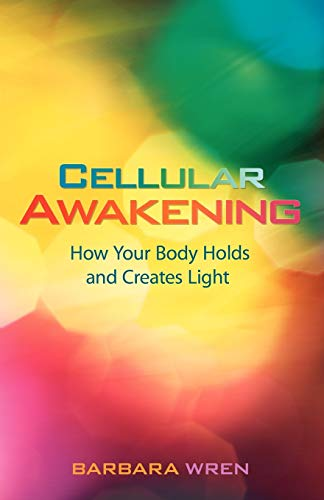 9781401927554: Cellular Awakening: How Your Body Holds and Creates Light