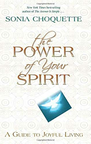 9781401928094: The Power of Your Spirit: A Guide to Joyful Living
