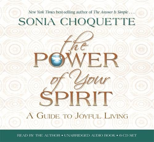 9781401928117: The Power of Your Spirit: A Guide to Joyful Living