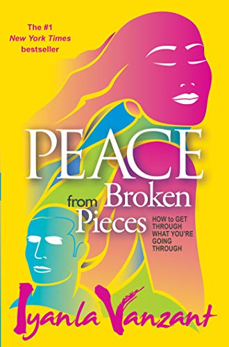 9781401928230: Peace From Broken Pieces: How to Get Through What You're Going Through