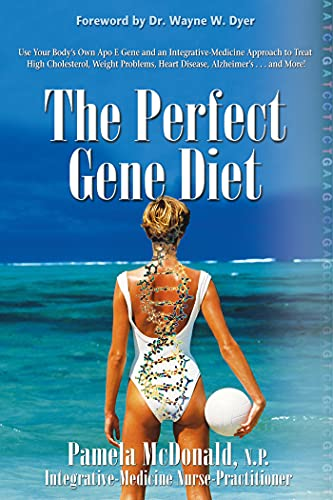 9781401928483: The Perfect Gene Diet: Use Your Body's Own APO E Gene to Treat High Cholesterol, Weight Problems, Heart Disease, Alzheimer's...and More!