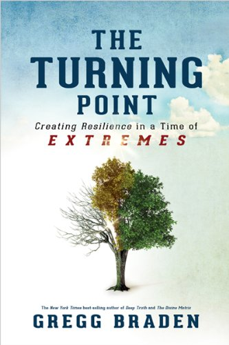 9781401929237: The Turning Point: Creating Resilience in a Time of Extremes