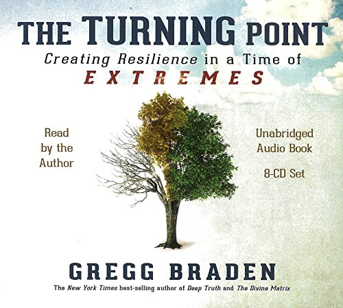 The Turning Point: Creating Resilience in a Time of Extremes: Braden, Gregg