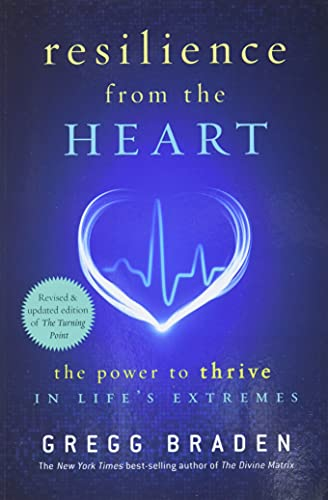 9781401929268: Resilience from the Heart: The Power to Thrive in Life's Extremes