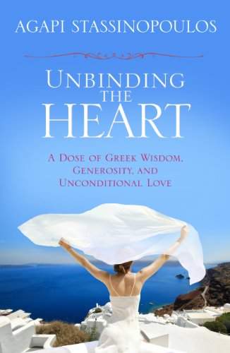 9781401930738: Unbinding the Heart: A Dose of Greek Wisdom, Generosity, and Unconditional Love