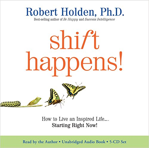 9781401931490: Shift Happens!: How to Live an Inspired Life...Starting Right Now!