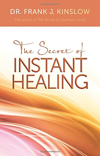 9781401931940: The Secret of Instant Healing