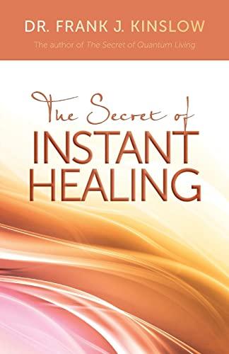 9781401931940: The Secret of Instant Healing