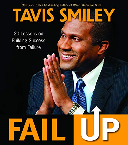 Fail Up: 20 Lessons on Building Success from Failure (1401933912) by Smiley, Tavis