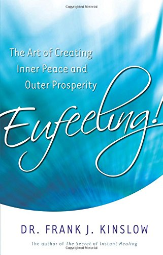 9781401933999: Eufeeling!: The Art of Creating Inner Peace and Outer Prosperity