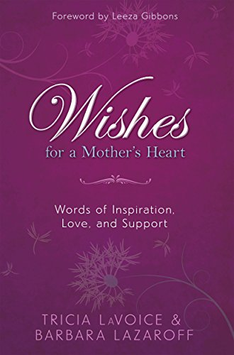 9781401935344: Wishes For A Mother's Heart: Words of Inspiration, Love, and Support