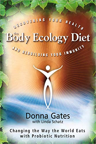 9781401935436: The Body Ecology Diet: Recovering Your Health and Rebuilding Your Immunity