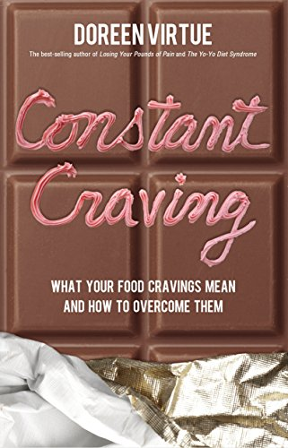 9781401935498: Constant Craving: What Your Food Cravings Mean and How to Overcome Them