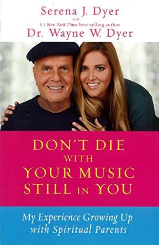 9781401936273: Don't Die with Your Music Still in You: My Experience Growing Up with Spiritual Parents