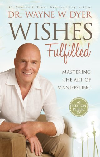 9781401937270: Wishes Fulfilled: Mastering the Art of Manifesting