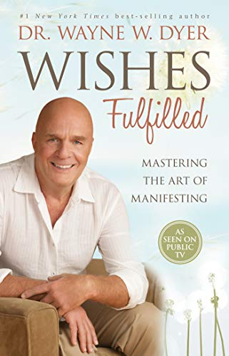 9781401937287: Wishes Fulfilled: Mastering the Art of Manifesting