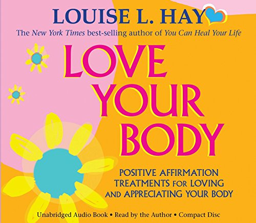 9781401937423: Love Your Body: Positive Affirmation Treatments for Loving and Appreciating Your Body