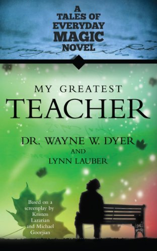 9781401937850: My Greatest Teacher: A Tales of Everyday Magic Novel