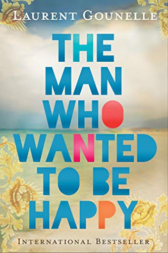 9781401938178: The Man Who Wanted to Be Happy