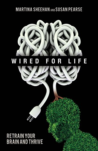 9781401938505: Wired For Life: Retrain Your Brain and Thrive