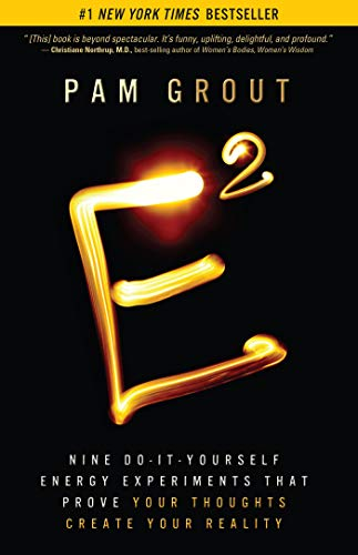 9781401938901: E-Squared: Nine Do-It-Yourself Energy Experiments That Prove Your Thoughts Create Your Reality