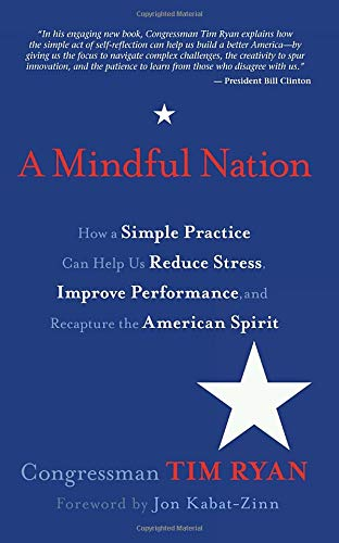 9781401939304: A Mindful Nation: How a Simple Practice Can Help Us Reduce Stress, Improve Performance, and Recapture the American Spirit