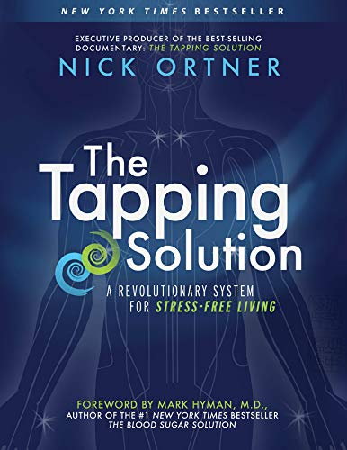 9781401939427: The Tapping Solution: A Revolutionary System for Stress-Free Living