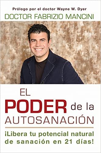 9781401939458: El Poder de la auto-sanacion: Libera tu potencial natural de sanacion en 21 dias! (Spanish Edition)