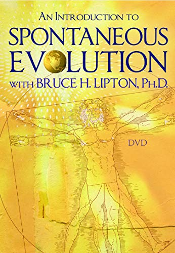 9781401939489: An Introduction to Spontaneous Evolution with Bruce H. Lipton, Ph.D.
