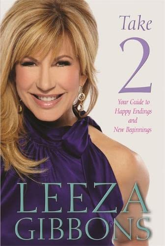Take 2: Your Guide to Creating Happy Endings and New Beginnings: Gibbons, Leeza