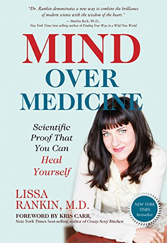 9781401939984: Mind Over Medicine: Scientific Proof That You Can Heal Yourself