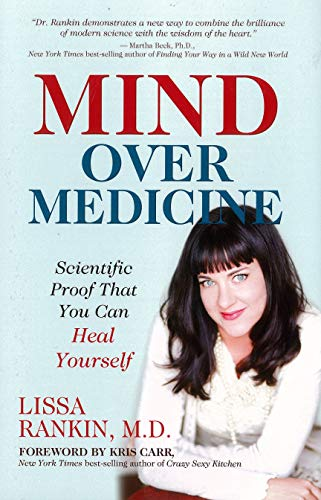 9781401939991: Mind Over Medicine: Scientific Proof That You Can Heal Yourself