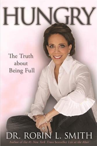Hungry: The Truth About Being Full: Robin L Smith