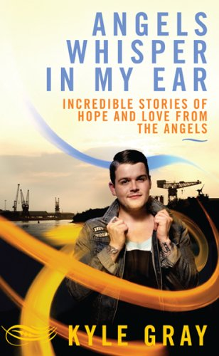 9781401940539: Angels Whisper In My Ear: Incredible Stories of Hope and Love From the Angels