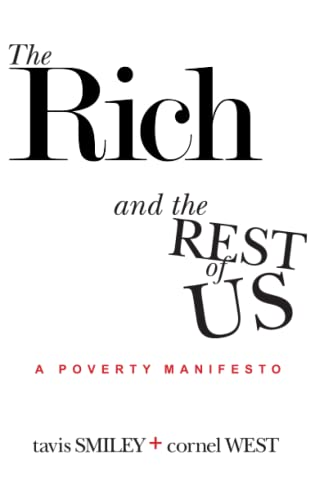 The Rich And The Rest Of Us: A Poverty Manifesto (1401940633) by Cornel West; Tavis Smiley