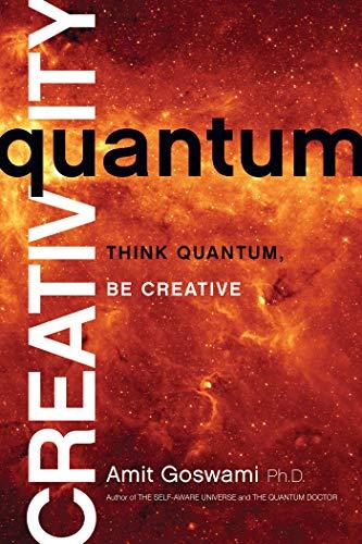 9781401940751: Quantum Creativity: Think Quantum, Be Creative