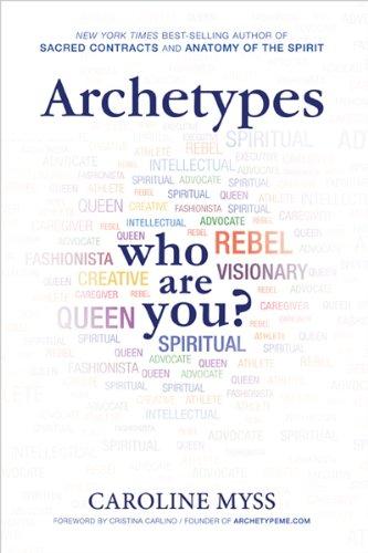 Archetypes: Who Are You?: Caroline Myss