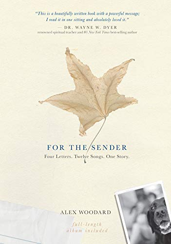 "For The Sender: Four Letters. Twelve Songs. One Story. ""Includes CD"": Alex Woodard"