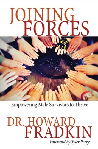 Joining Forces: Empowering Male Survivors to Thrive: Fradkin, Howard